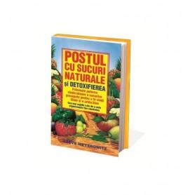 Postul cu Sucuri Naturale si Detoxifierea Steve Meyerowitz