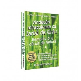 Vindecari miraculoase cu iarba de grau, Steve Meyerowitz