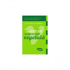 Ghid de Alimentatie Vegetala Julieanna Hever